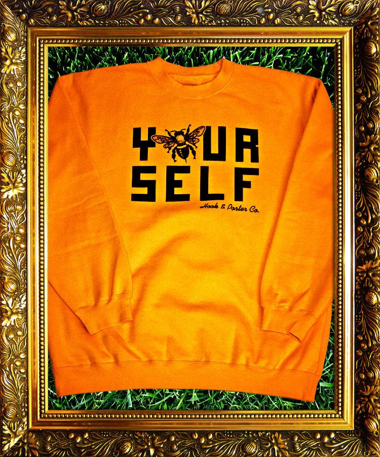 Hook & Porter Co Be Yourself Gold Sweatshirt Frame 750x901
