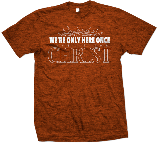 Live It For Christ Outline T-shirt Burnt Orange Design 539x500